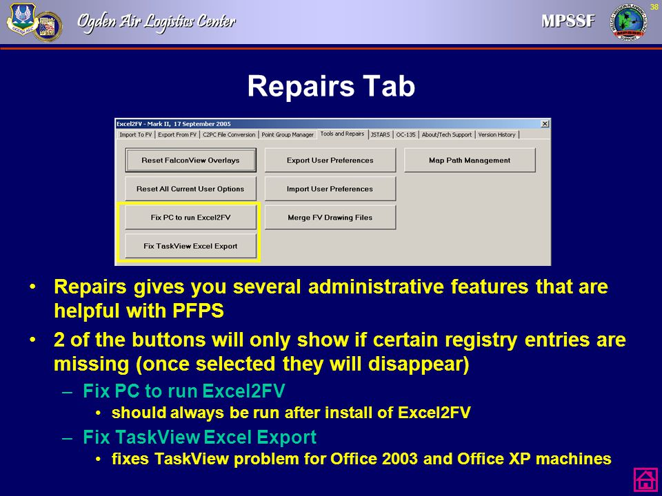 38 Repairs Tab Repairs gives you several administrative features that are helpful with PFPS 2 of the buttons will only show if certain registry entrie