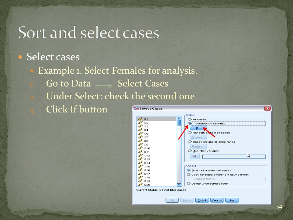 Select cases Example 1. Select Females for analysis.