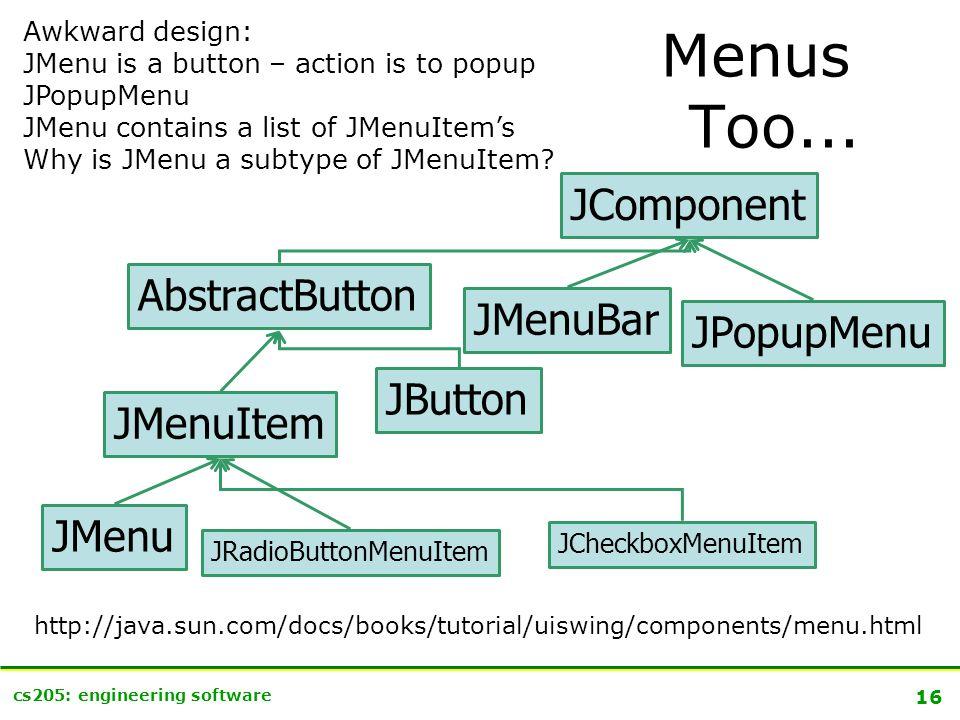 16 cs205: engineering software Menus Too...