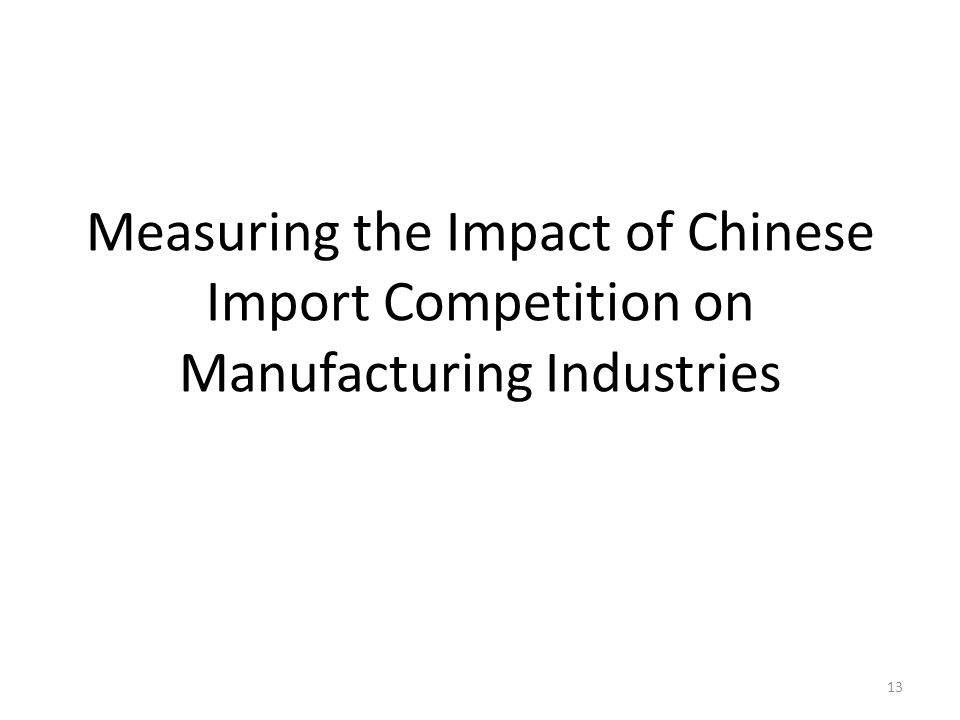 Increased imports from China Import competing industries Import using industries Falling profit margins Exit of least efficient firms Defensive innovation by survivors Falling production Productivity changes Falling Employment Wages Rising profit margins Increased production Increased employment Increased wages Falling domestic prices 14