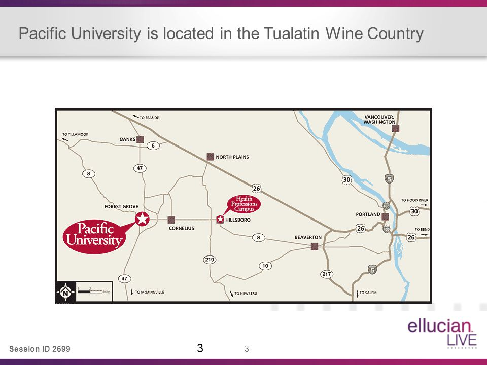 Session ID 2699 3 Pacific University is located in the Tualatin Wine Country 3