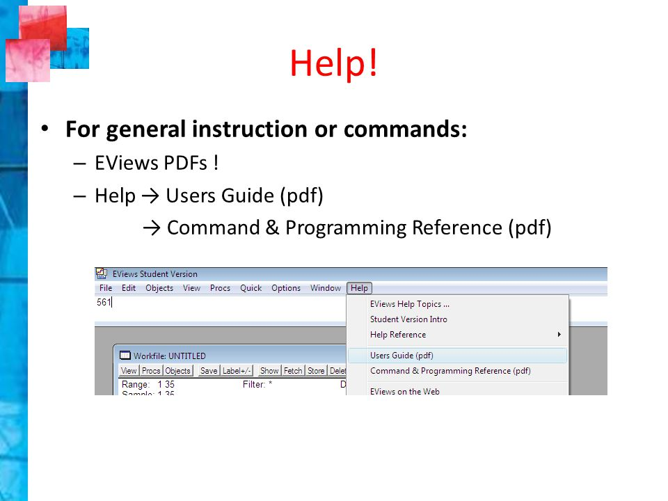 Help. For general instruction or commands: – EViews PDFs .