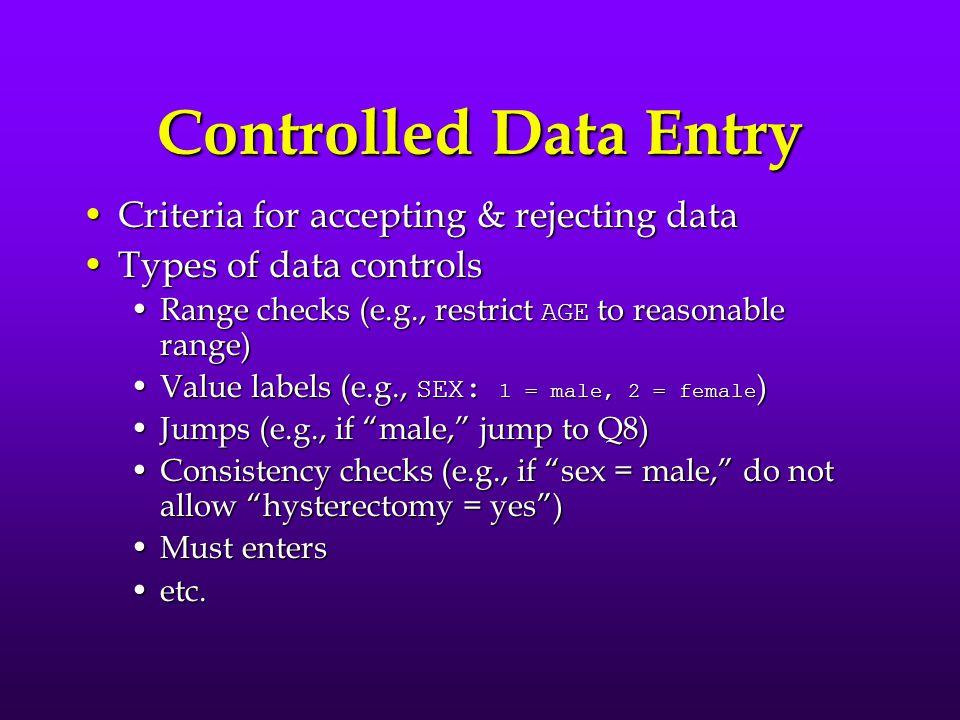 Avoiding Data Processing Errors Manual checks (e.g., handwriting legibility)Manual checks (e.g., handwriting legibility) Range and consistency checks*