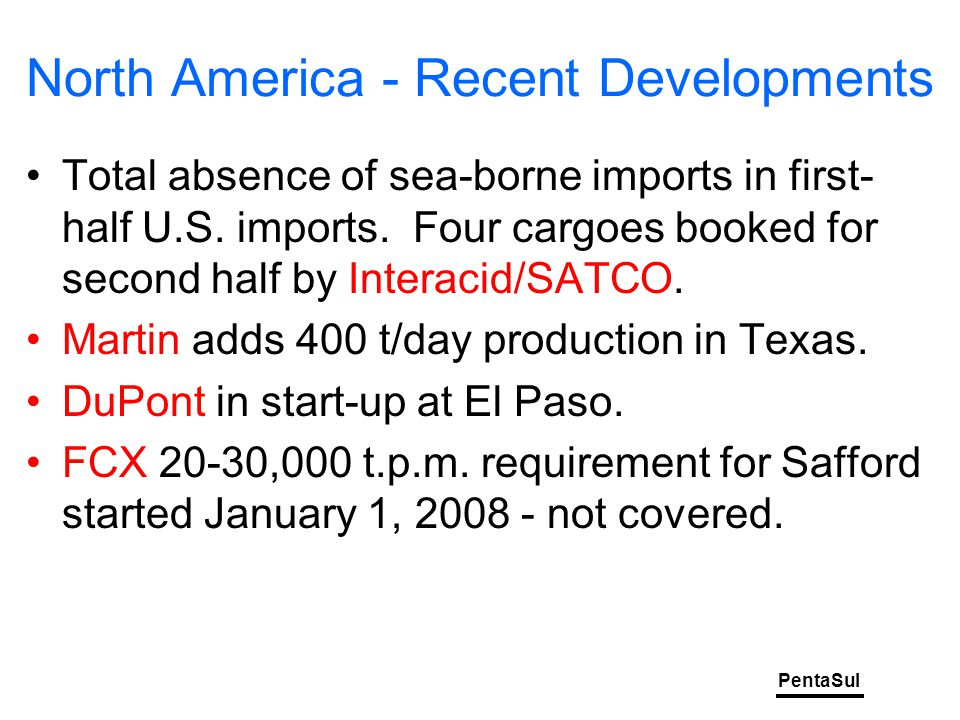 PentaSul North America - Recent Developments Total absence of sea-borne imports in first- half U.S.