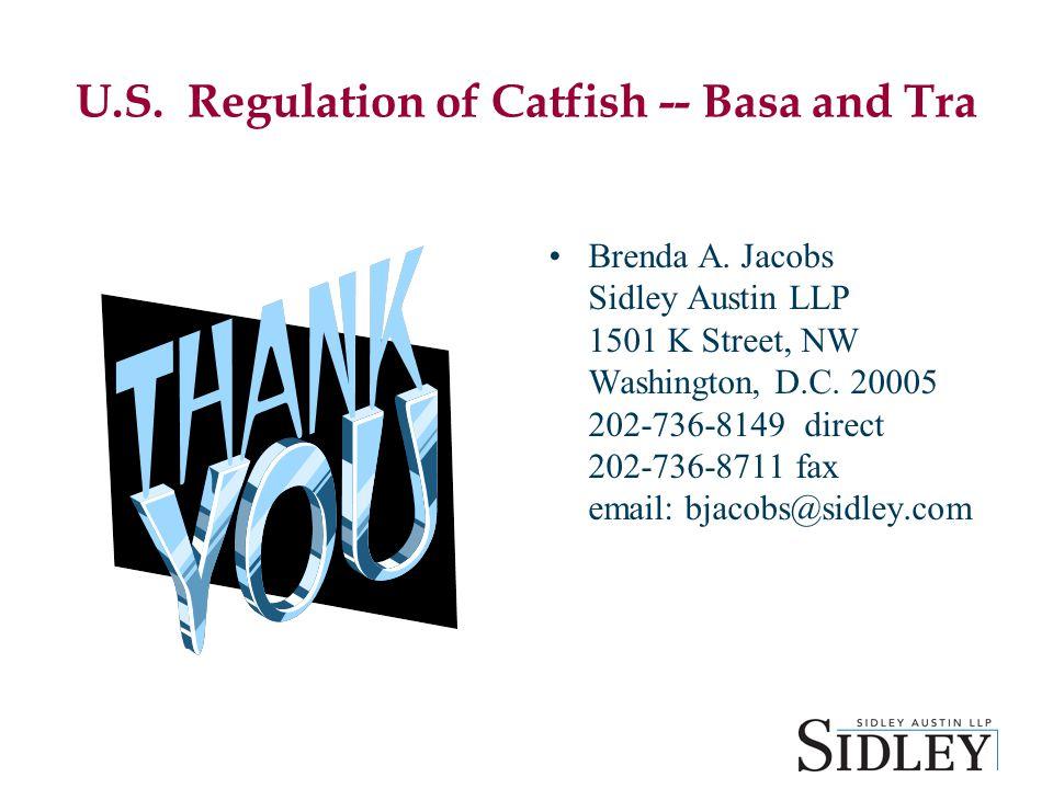 U.S. Regulation of Catfish -- Basa and Tra Brenda A.