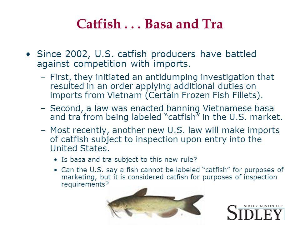 Catfish... Basa and Tra Since 2002, U.S.