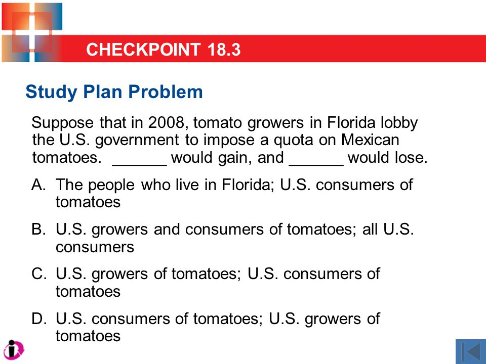 Study Plan Problem Suppose that in 2008, tomato growers in Florida lobby the U.S.