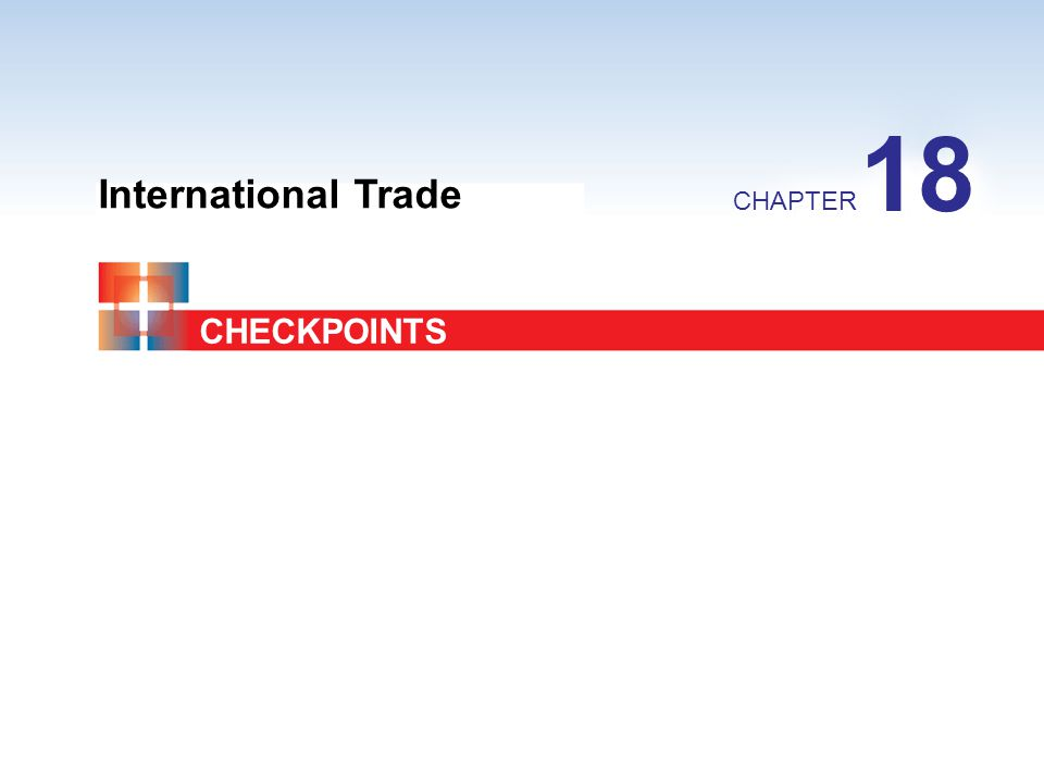 International Trade CHAPTER 18 CHECKPOINTS