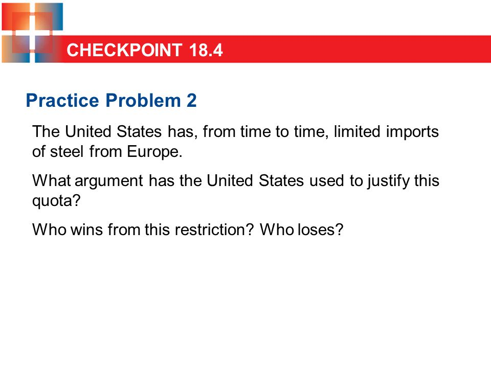 Practice Problem 2 The United States has, from time to time, limited imports of steel from Europe.