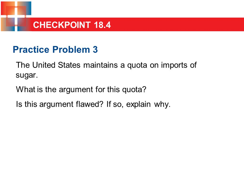 Practice Problem 3 The United States maintains a quota on imports of sugar.