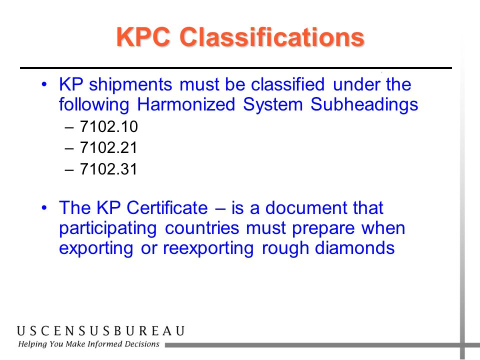 Kimberley Process Overview Public Law 108-19 - Clean Diamond Act – implemented the Kimberley Process (KP) in the U.S.