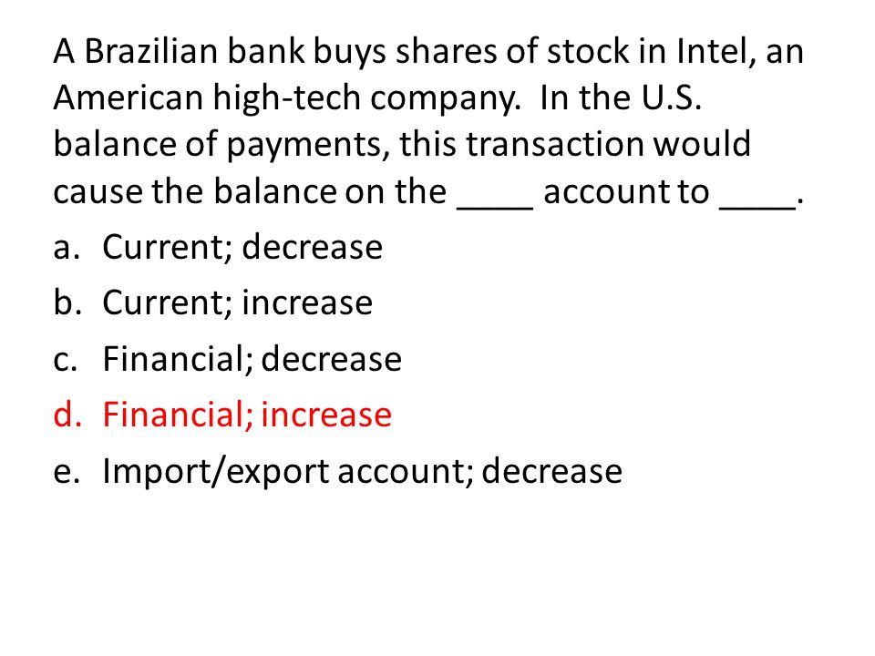 A Brazilian bank buys shares of stock in Intel, an American high-tech company.