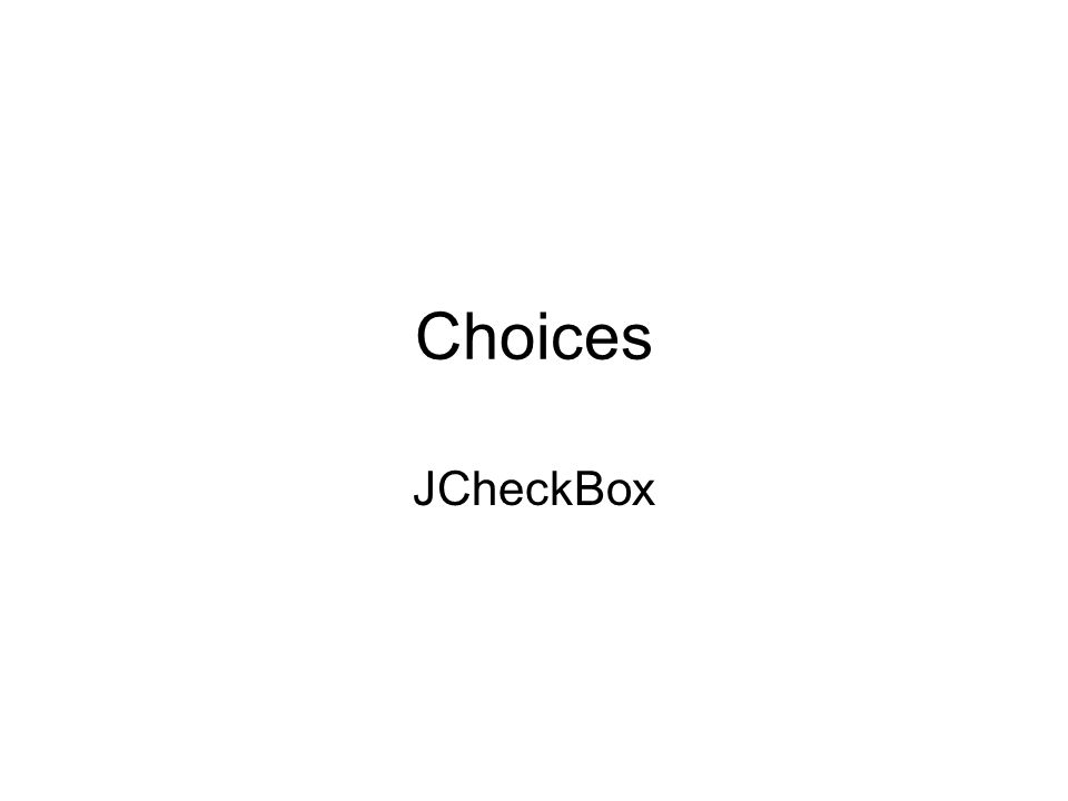 Choices JCheckBox