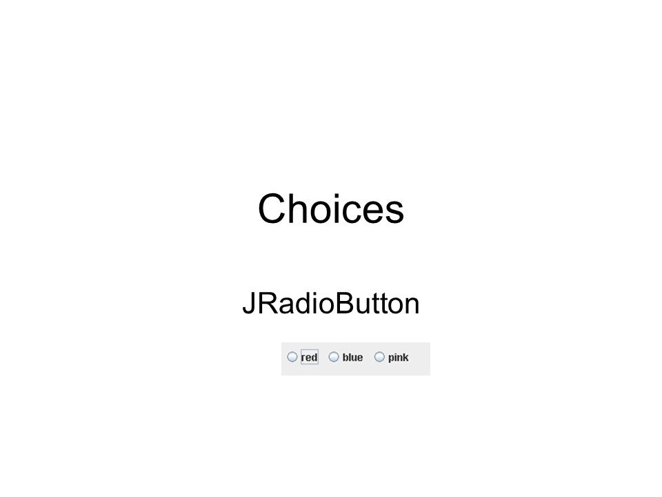 Choices JRadioButton