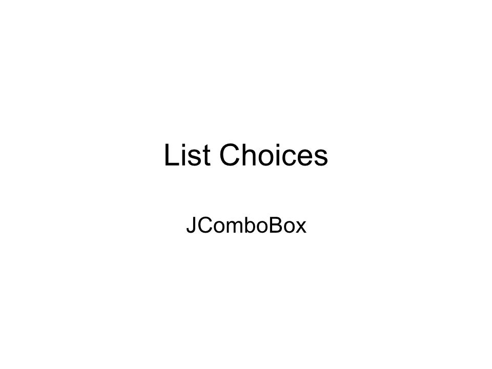 List Choices JComboBox