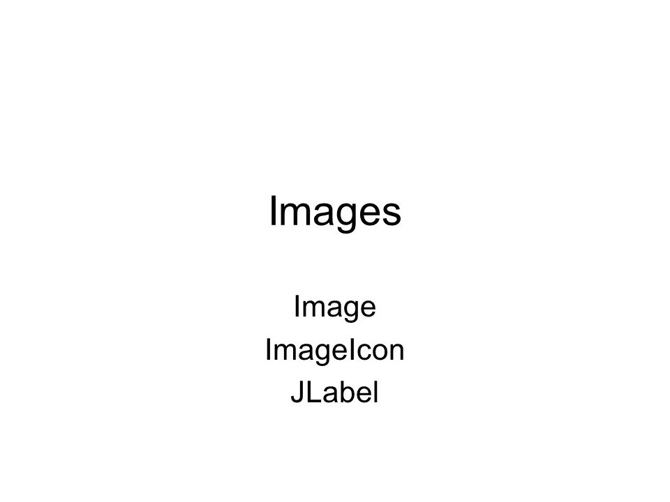 Images Image ImageIcon JLabel