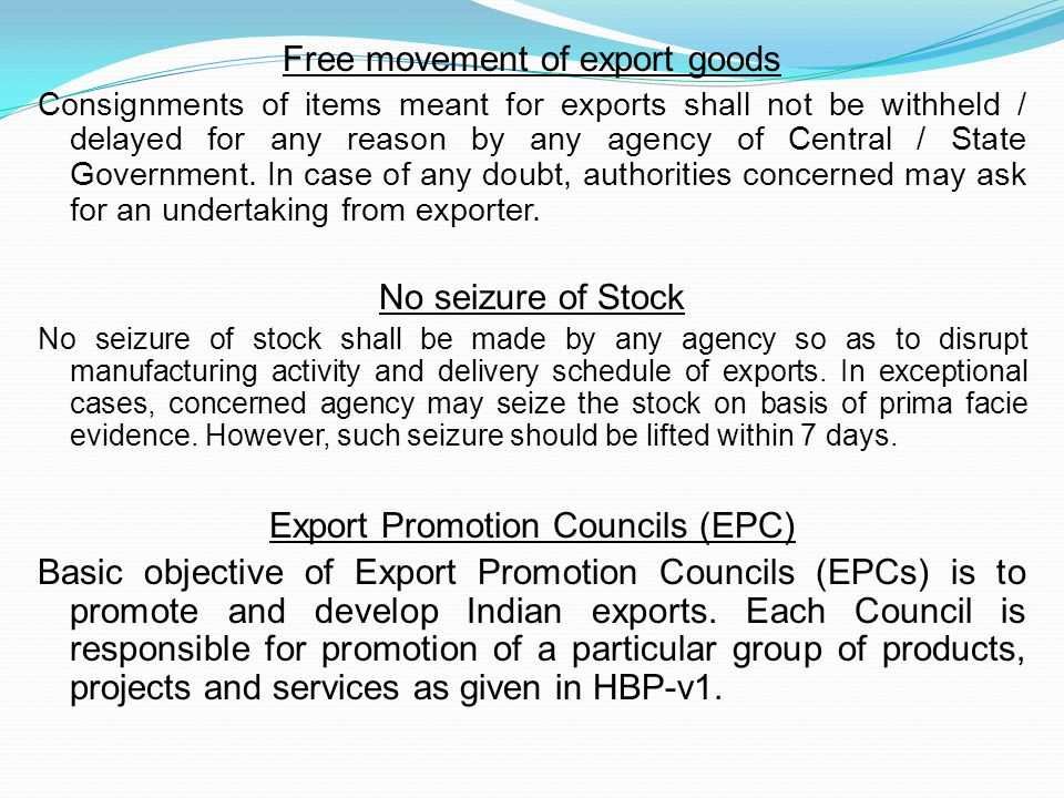 Free movement of export goods Consignments of items meant for exports shall not be withheld / delayed for any reason by any agency of Central / State Government.