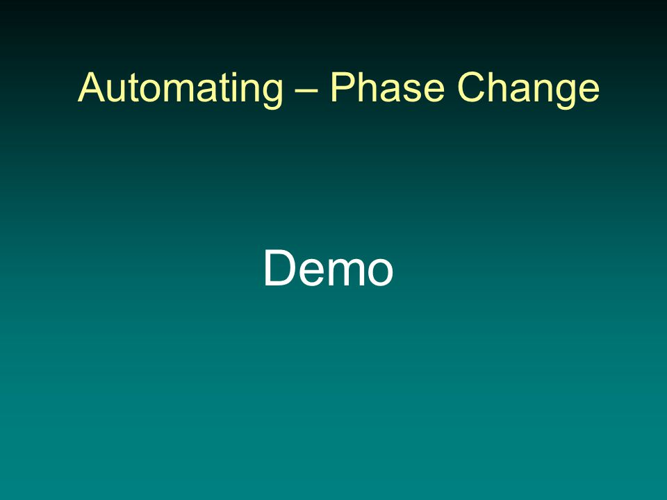 Automating – Phase Change Demo