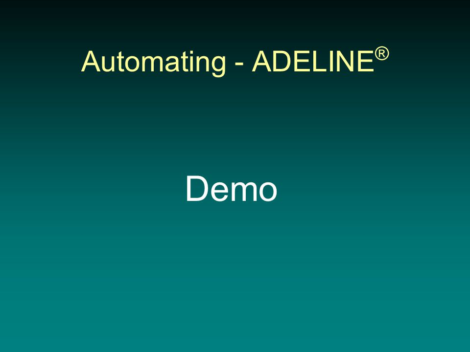 Automating - ADELINE ® Demo
