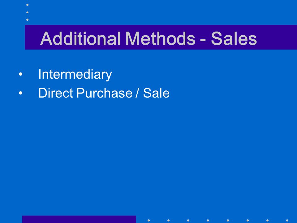 Additional Methods - Sales Intermediary Direct Purchase / Sale