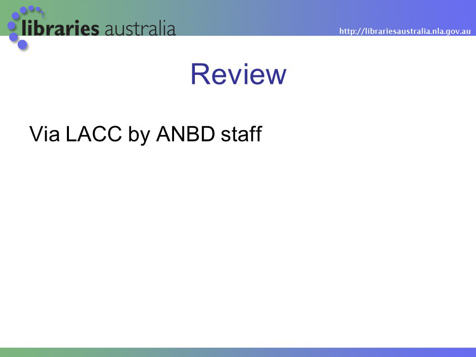 Review Via LACC by ANBD staff
