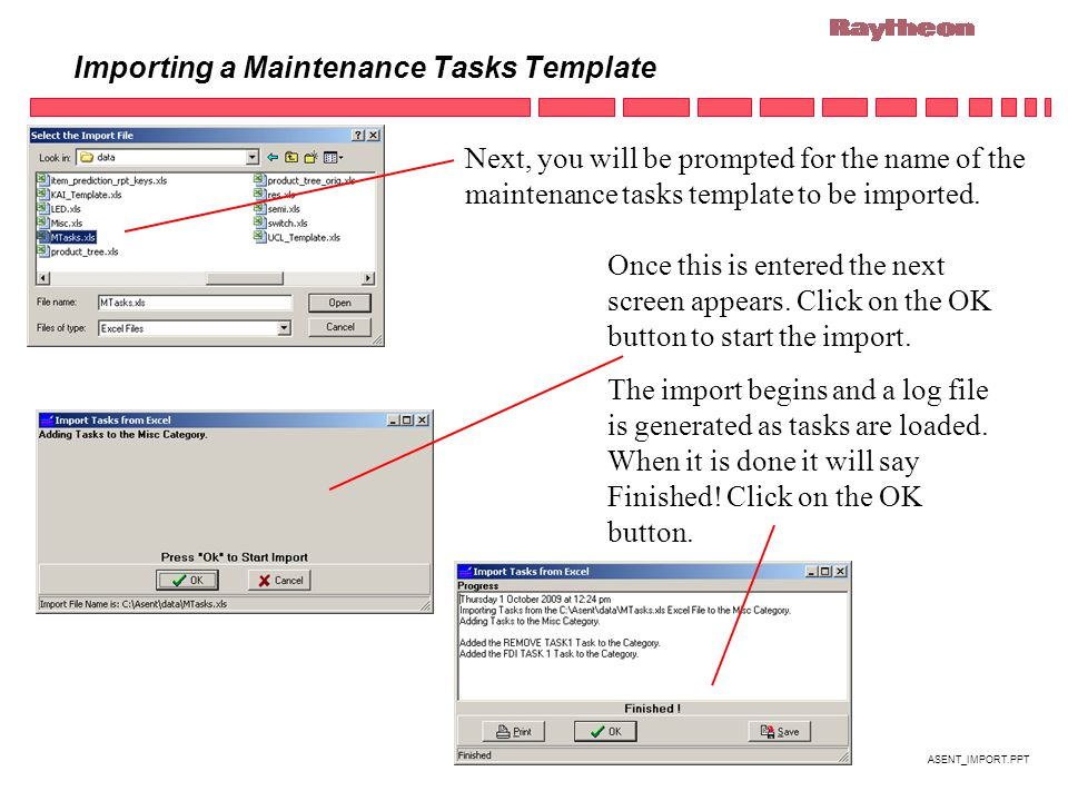 ASENT_IMPORT.PPT Importing a Maintenance Tasks Template Next, you will be prompted for the name of the maintenance tasks template to be imported.