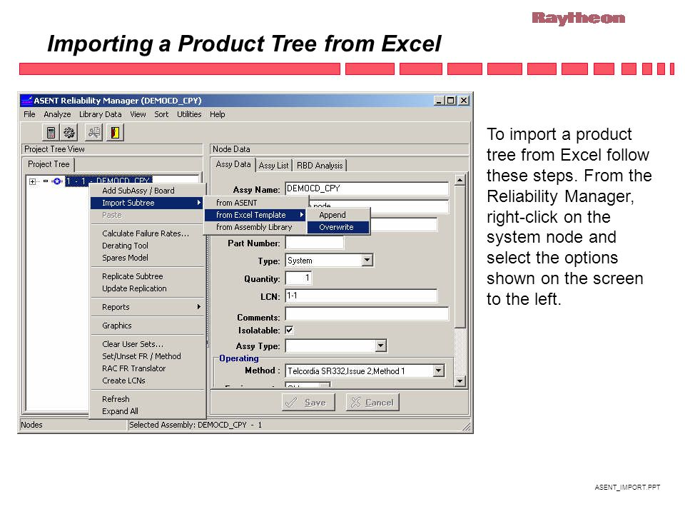 ASENT_IMPORT.PPT To import a product tree from Excel follow these steps.