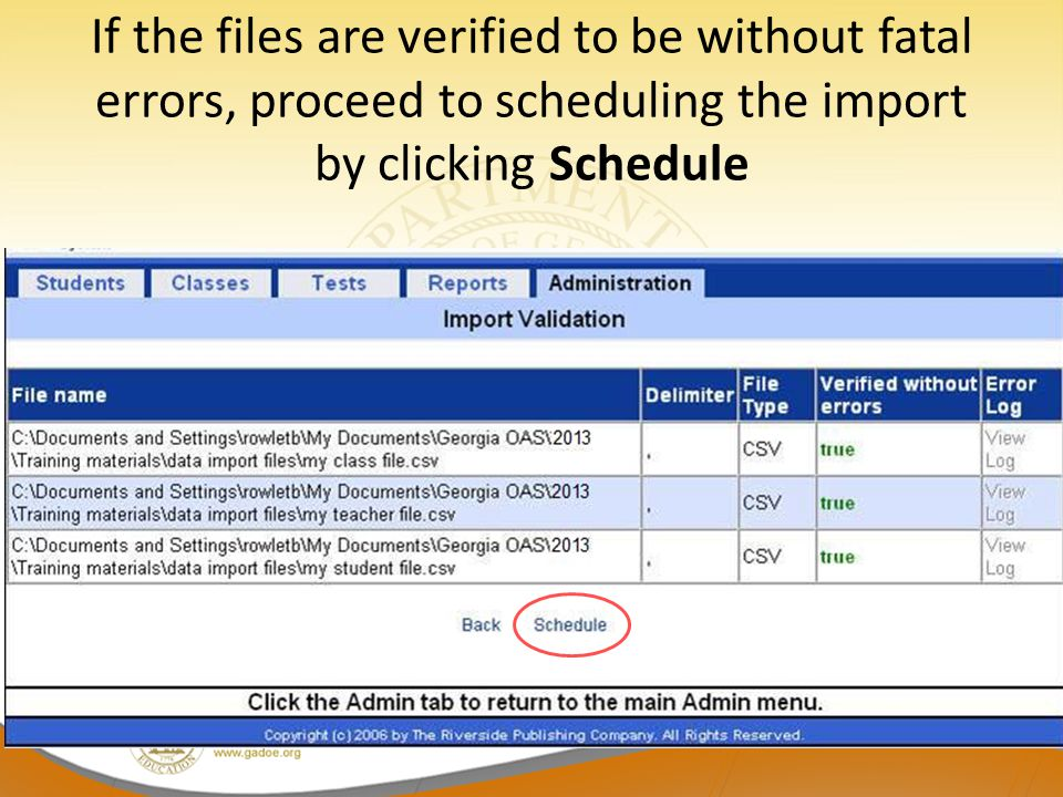 If the files are verified to be without fatal errors, proceed to scheduling the import by clicking Schedule