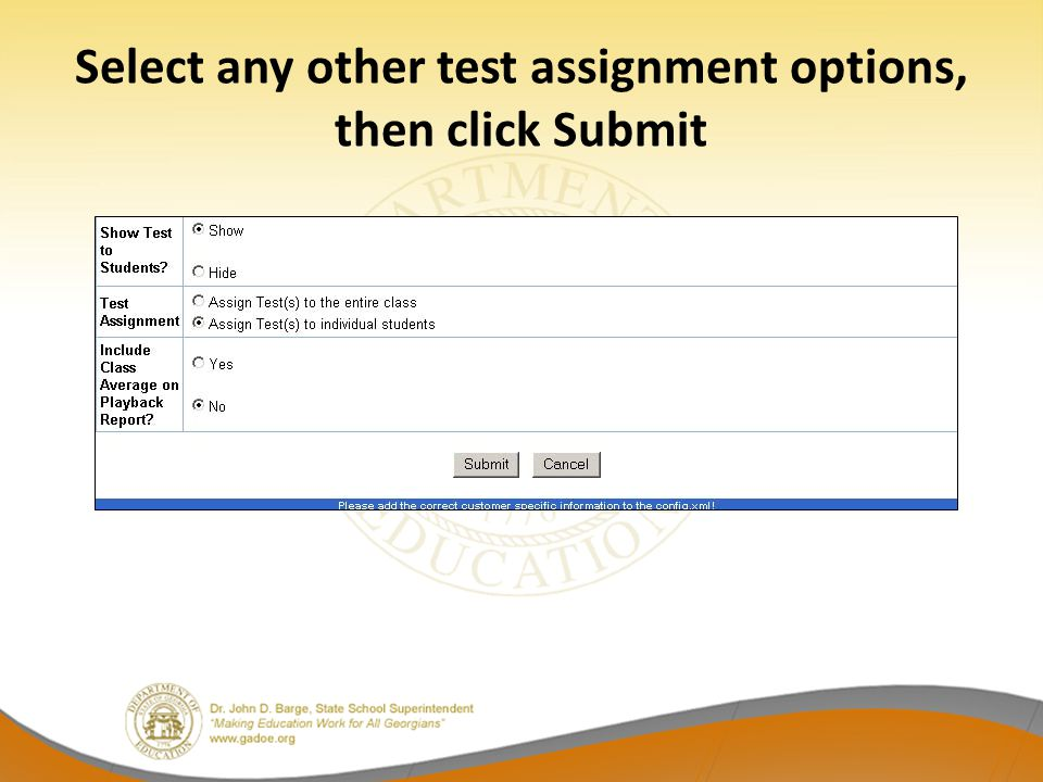 Select any other test assignment options, then click Submit