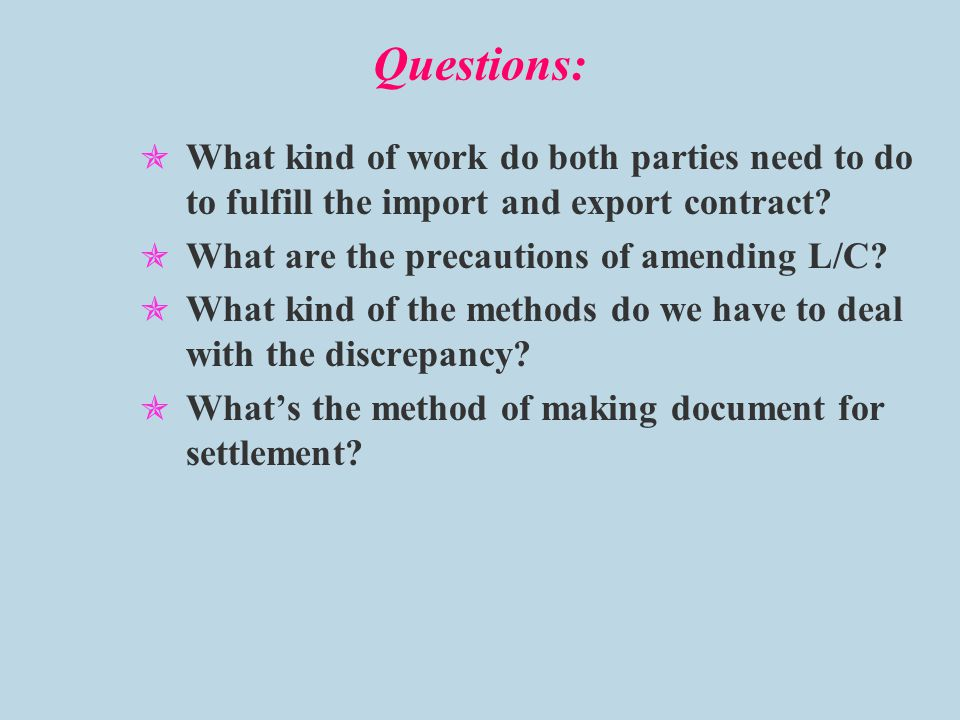 Questions:  What kind of work do both parties need to do to fulfill the import and export contract.