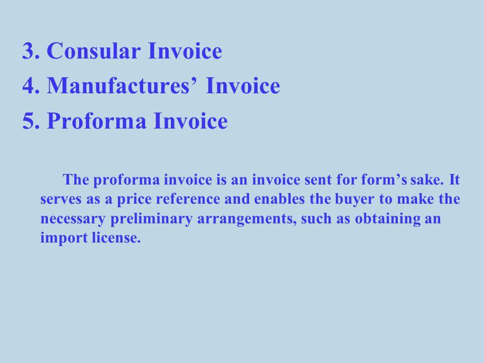 3.Consular Invoice 4. Manufactures' Invoice 5.