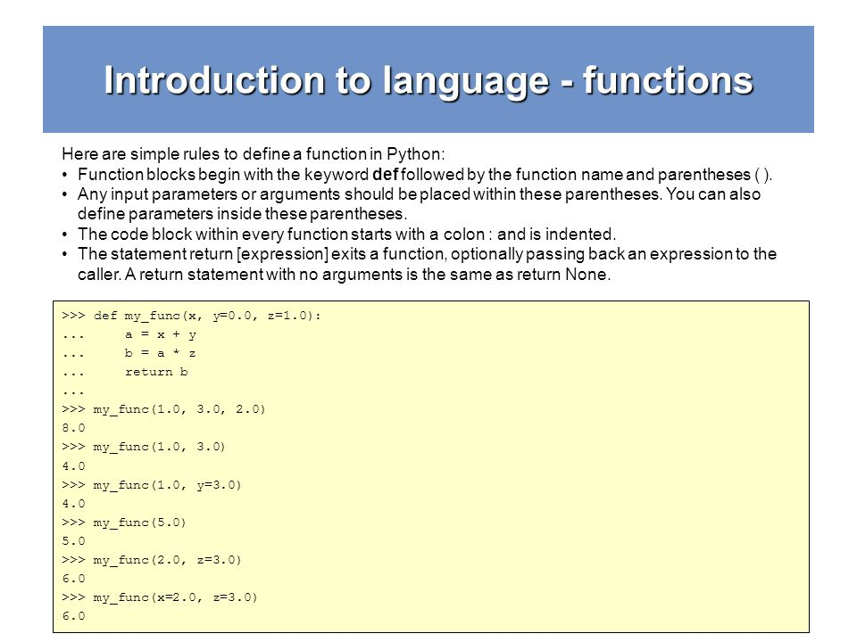 Introduction to language - functions >>> def fact(n):...