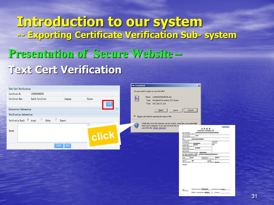 31 Introduction to our system -- Exporting Certificate Verification Sub- system Presentation of Secure Website – Text Cert Verification click