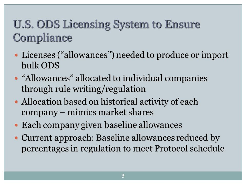 """U.S. ODS Licensing System to Ensure Compliance Licenses (""""allowances"""") needed to produce or import bulk ODS Licenses (""""allowances"""") needed to produce"""