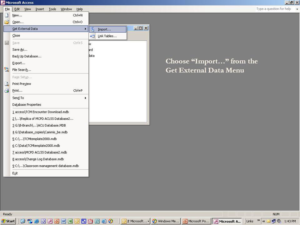 Choose Import… from the Get External Data Menu