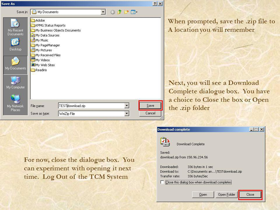 When prompted, save the.zip file to A location you will remember For now, close the dialogue box.