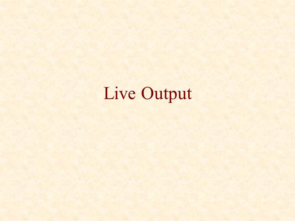 Live Output
