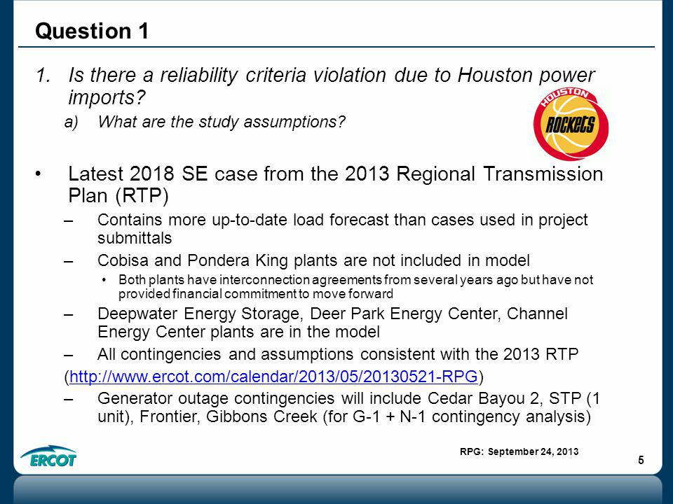 RPG: September 24, 2013 5 1.Is there a reliability criteria violation due to Houston power imports.
