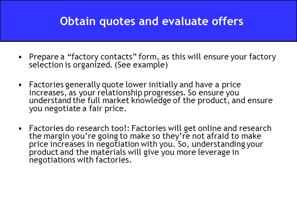 Prepare a factory contacts form, as this will ensure your factory selection is organized.