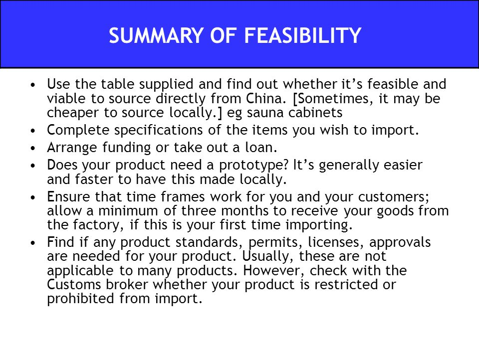 Use the table supplied and find out whether it's feasible and viable to source directly from China. [Sometimes, it may be cheaper to source locally.]