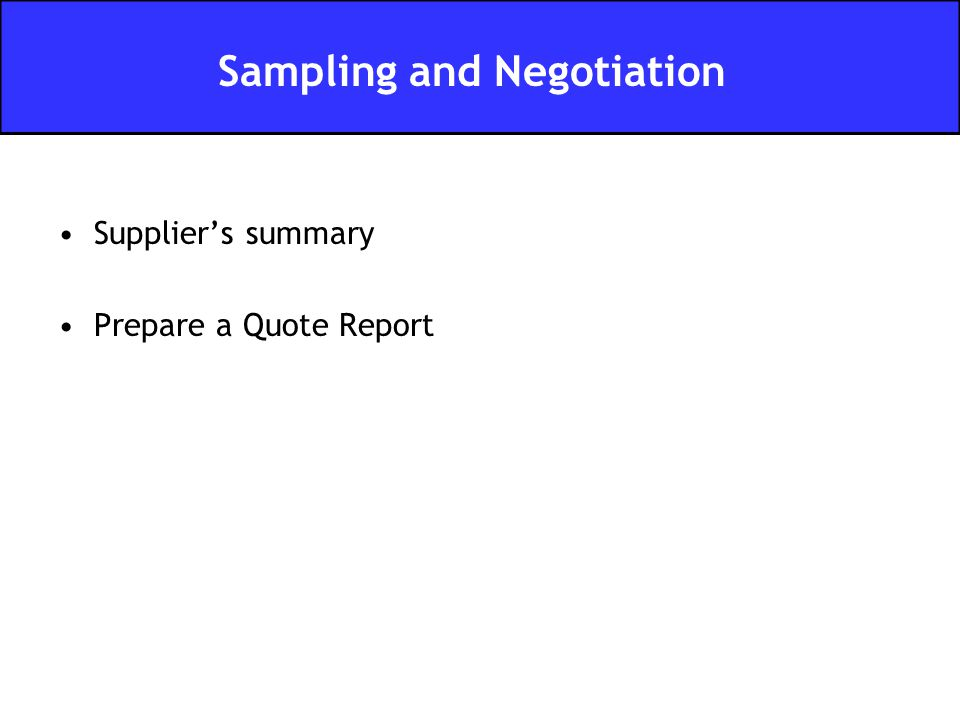Supplier's summary Prepare a Quote Report Sampling and Negotiation
