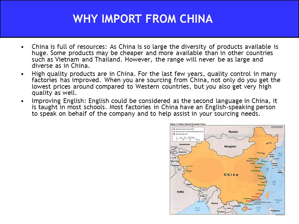 China is full of resources: As China is so large the diversity of products available is huge.