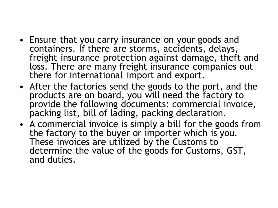 Ensure that you carry insurance on your goods and containers.