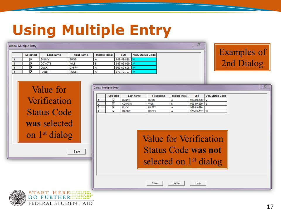 Using Multiple Entry 17 Examples of 2nd Dialog Value for Verification Status Code was selected on 1 st dialog Value for Verification Status Code was not selected on 1 st dialog