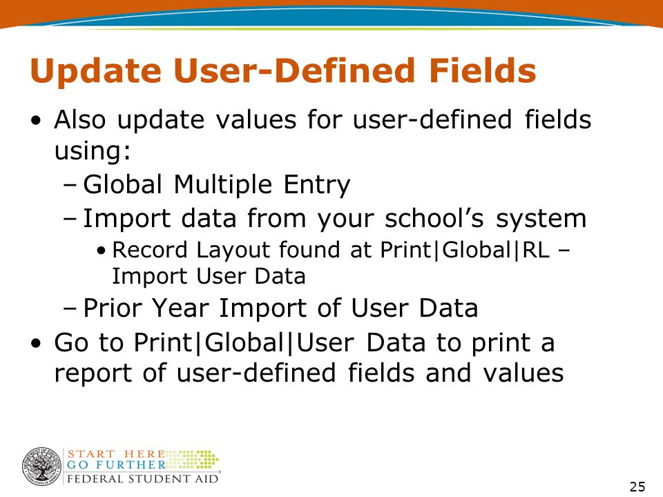 Update User-Defined Fields Also update values for user-defined fields using: –Global Multiple Entry –Import data from your school's system Record Layout found at Print|Global|RL – Import User Data –Prior Year Import of User Data Go to Print|Global|User Data to print a report of user-defined fields and values 25