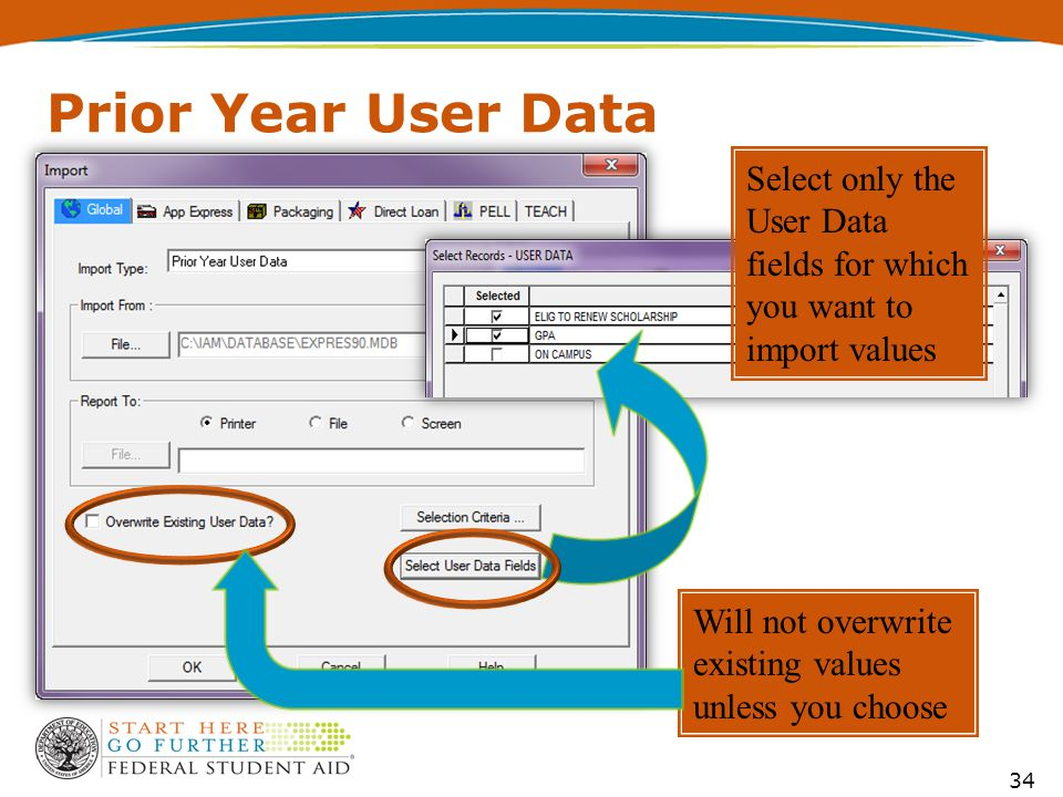 Prior Year User Data 34 Select only the User Data fields for which you want to import values Will not overwrite existing values unless you choose