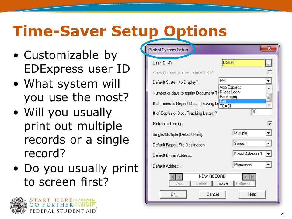 44 Time-Saver Setup Options Customizable by EDExpress user ID What system will you use the most.
