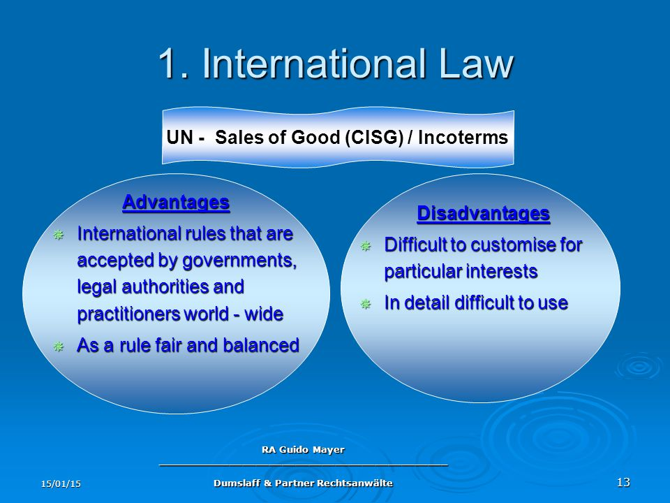 15/01/15 RA Guido Mayer ____________________________________________ Dumslaff & Partner Rechtsanwälte 13 1. International Law Advantages  Internation