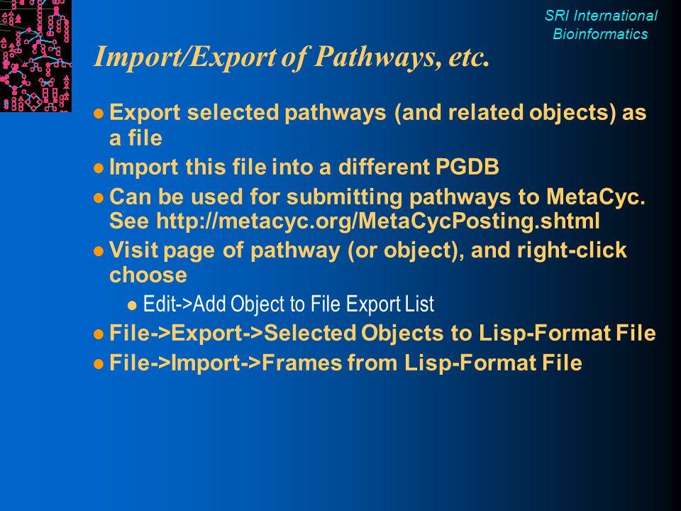 SRI International Bioinformatics Import/Export of Pathways, etc.