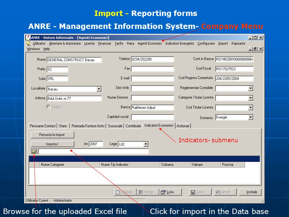 Import - Reporting forms ANRE - Management Information System- Company Menu Browse for the uploaded Excel fileClick for import in the Data base Indicators- submenu